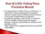 rule is 2 034 polling place procedure manual