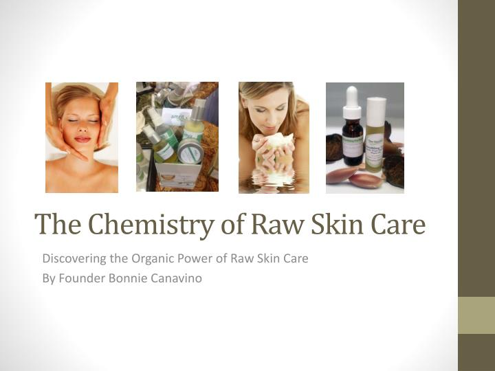 the chemistry of raw skin care n.