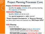 project planning processes cont