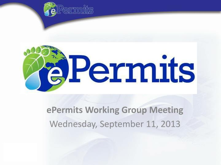 epermits working group meeting wednesday september 11 2013 n.