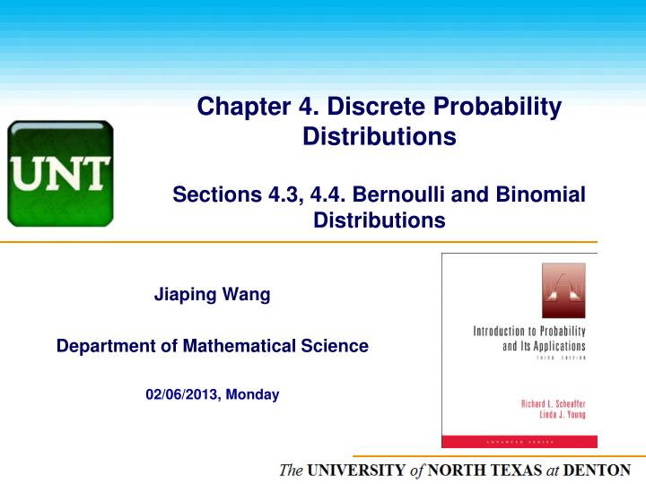 chapter 4 discrete probability distributions sections 4 3 4 4 bernoulli and binomial distributions n.