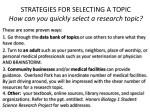 strategies for selecting a topic how can you quickly select a research topic