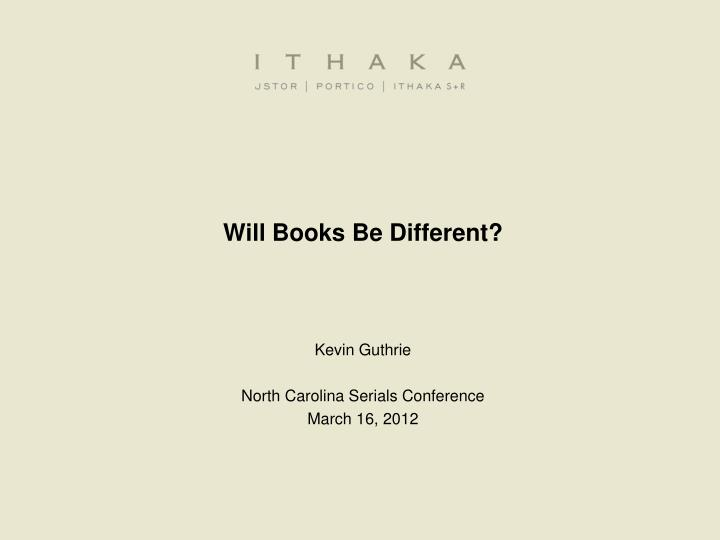 will books be different n.