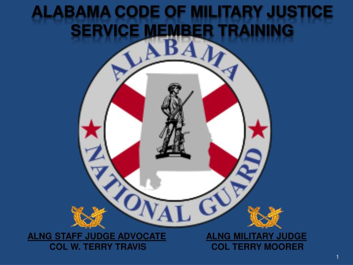 alng staff judge advocate alng military judge col w terry travis col terry moorer n.
