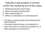 typically a new product or service enters the market by one of four ways