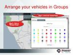 arrange your vehicles in groups