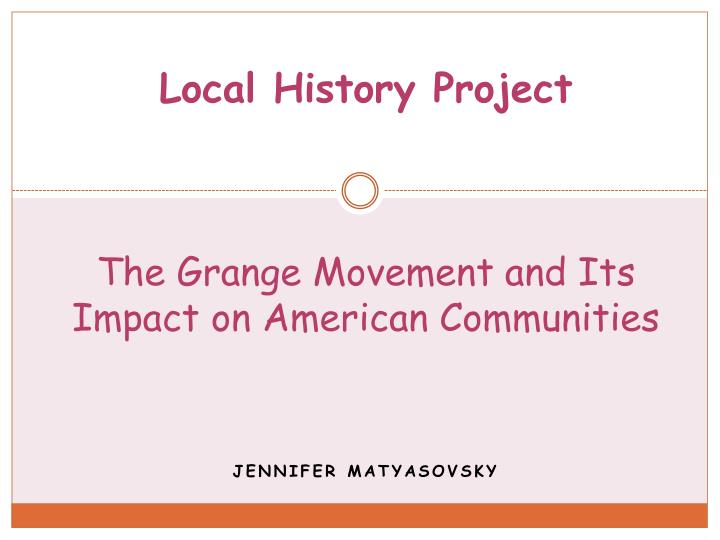 local history project the grange movement and its impact on american communities n.