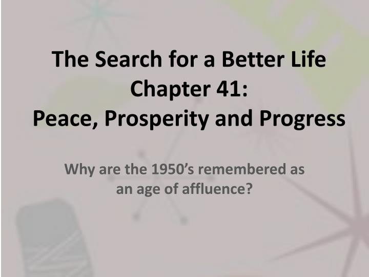 the search for a better life chapter 41 peace prosperity and progress n.