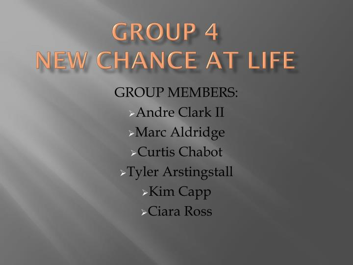 group 4 new chance at life n.