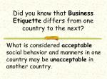did you know that business etiquette differs from one country to the next