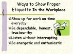 ways to show proper etiquette in the workplace