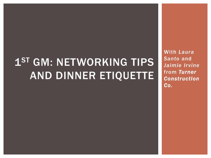 1 st gm networking tips and dinner etiquette n.