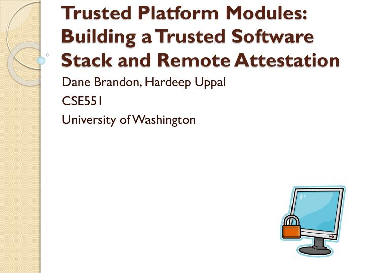 trusted platform modules building a trusted software stack and remote attestation n.