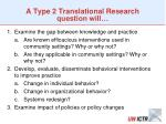 a type 2 translational research question will
