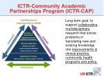 ictr community academic partnerships program ictr cap