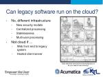 can legacy software run on the cloud