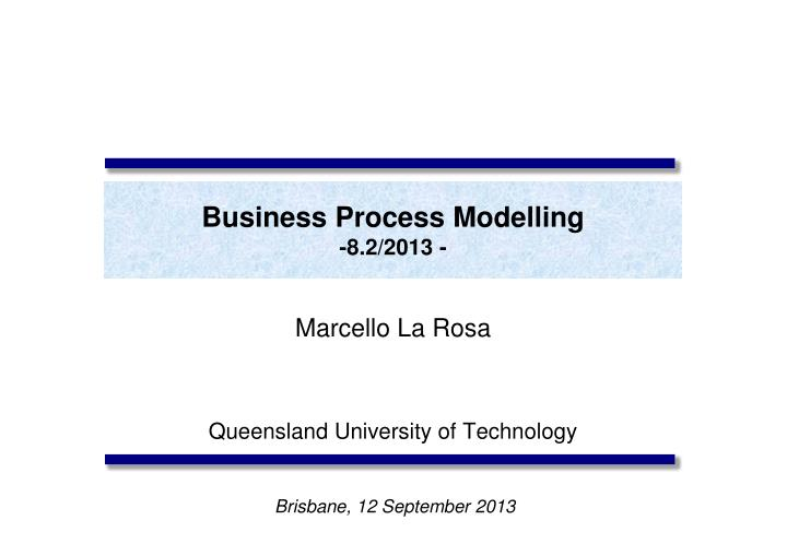business process modelling 8 2 2013 n.