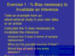 exercise 1 bias necessary to invalidate an inference