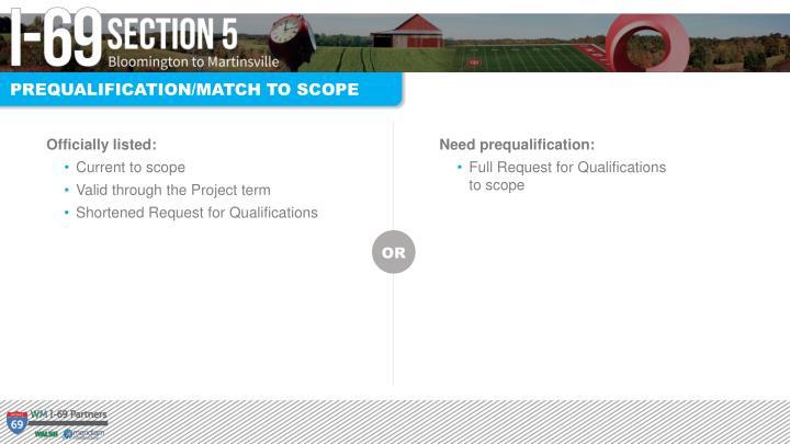PREQUALIFICATION/MATCH TO SCOPE