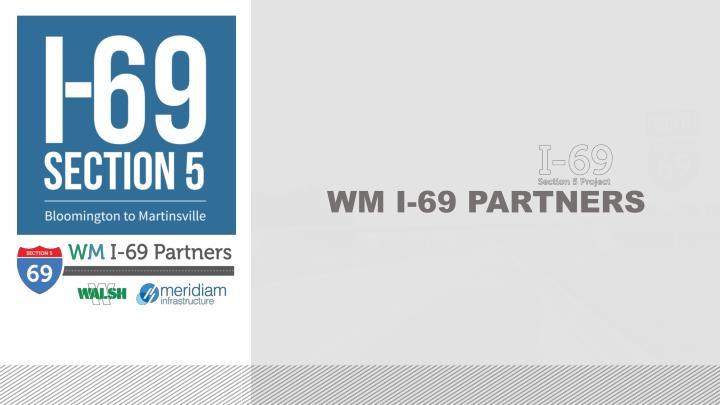 WM I-69 PARTNERS