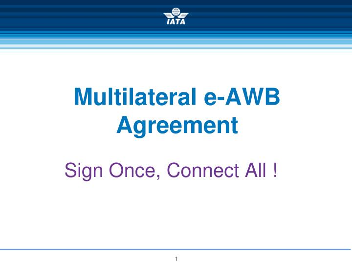 multilateral e awb agreement n.