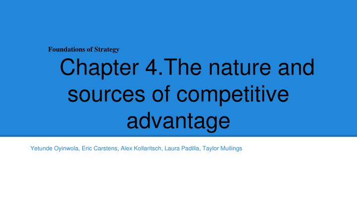 foundations of strategy chapter 4 the nature and sources of competitive advantage n.