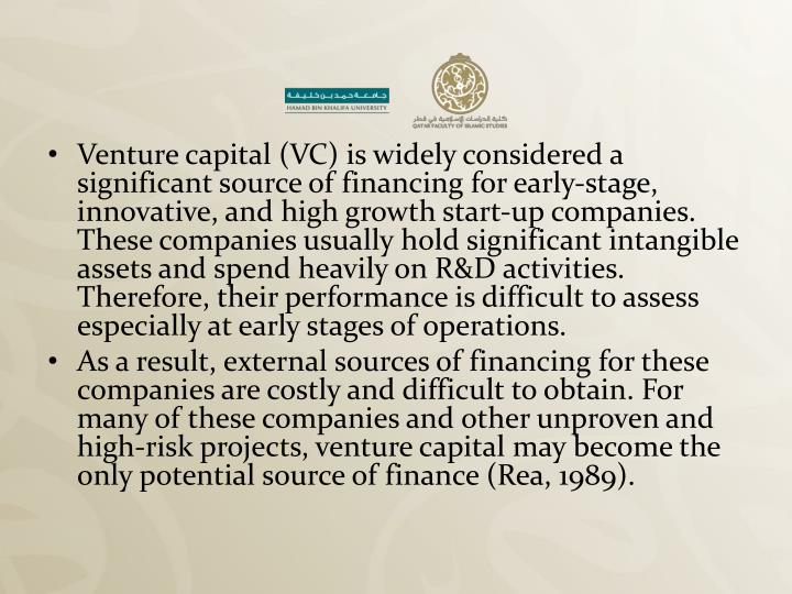Venture capital (VC) is widely considered a significant source of financing for early-stage, innovative, and high growth start-up companies. These companies usually hold significant intangible assets and spend heavily on R&D activities. Therefore, their performance is difficult to assess especially at early stages of operations.