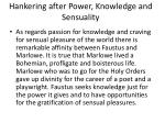 hankering after power knowledge and sensuality