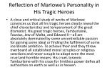 reflection of marlowe s personality in his tragic heroes