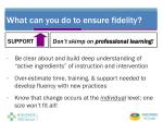 what can you do to ensure fidelity1
