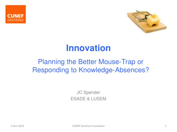 planning the better mouse trap or responding to knowledge absences n.