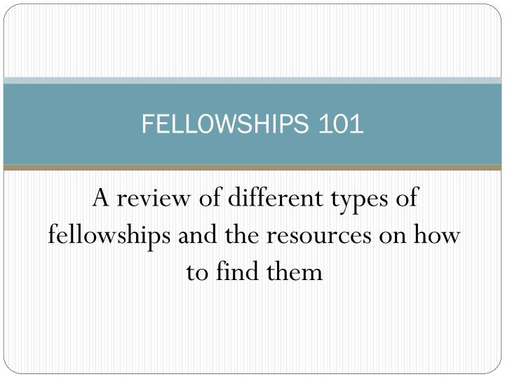 fellowships 101 n.