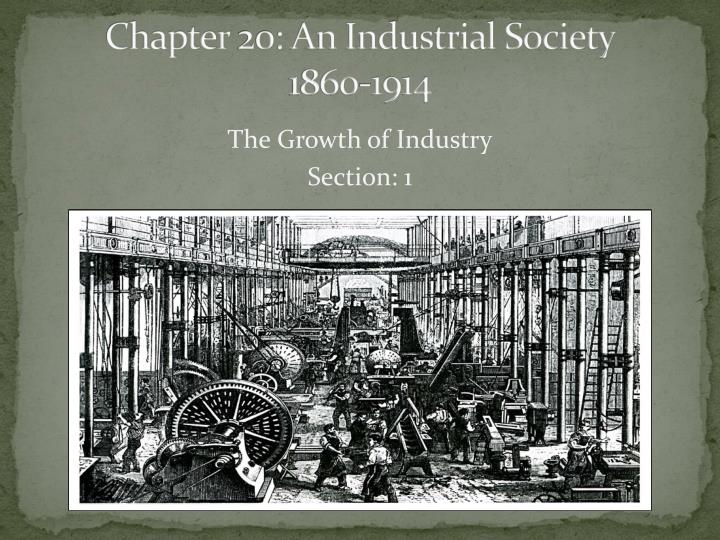 chapter 20 an industrial society 1860 1914 n.