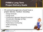 fhwa s long term project delivery goals