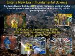enter a new era in fundamental science