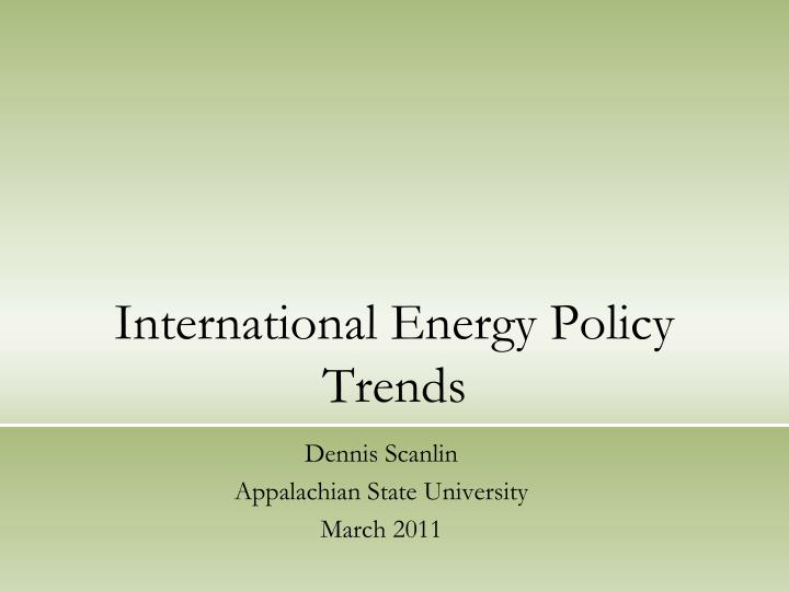 international energy policy trends n.