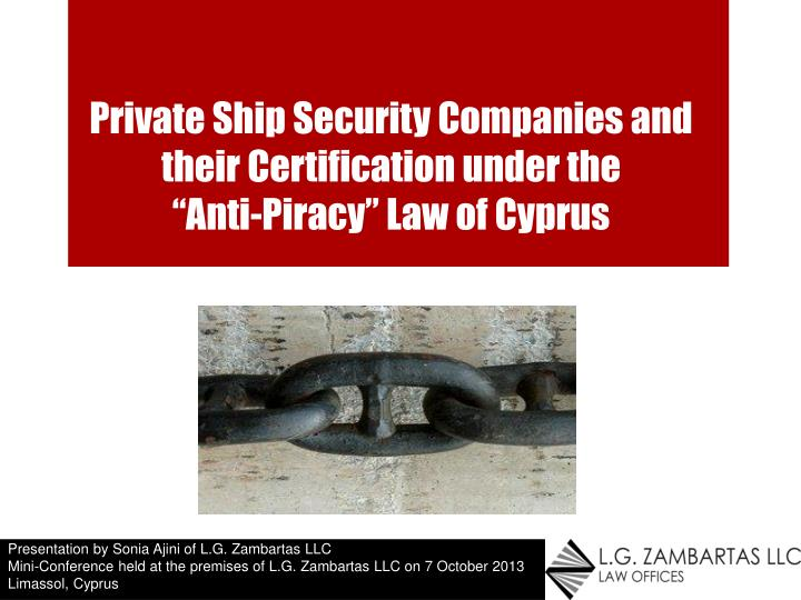 private ship security companies and their certification under the anti piracy law of cyprus n.