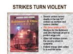 strikes turn violent