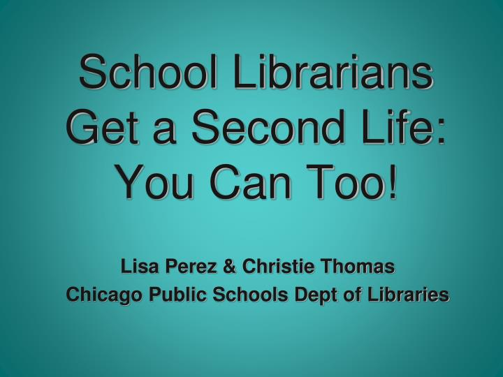 school librarians get a second life you can too n.