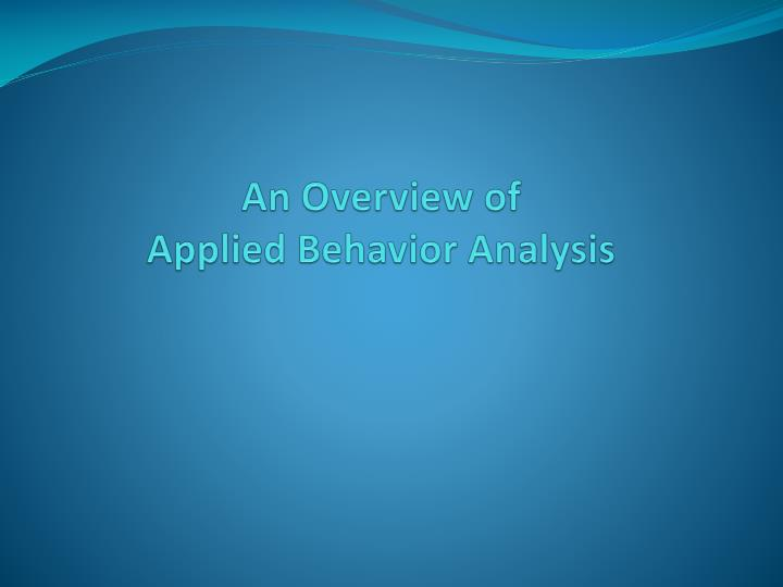 an overview of applied behavior analysis n.