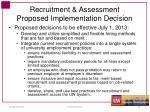 recruitment assessment proposed implementation decision