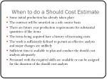 when to do a should cost estimate