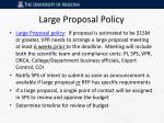 large proposal policy