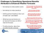 challenges to quantifying operational benefits attributed to enhanced weather forecasts