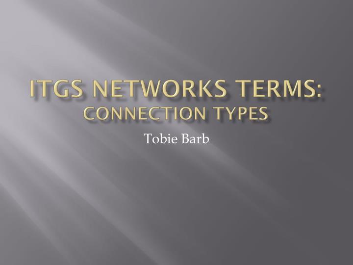 itgs networks terms connection types n.