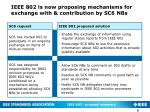 ieee 802 is now proposing mechanisms for exchange with contribution by sc6 nbs