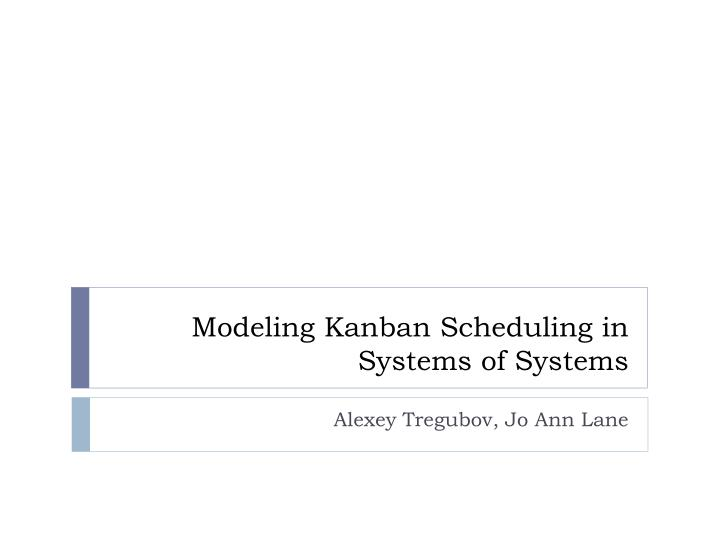 modeling kanban scheduling in systems of systems n.