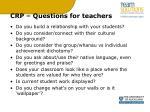 crp questions for teachers