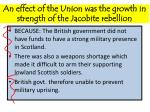 an effect of the union was the growth in strength of the jacobite rebellion