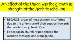an effect of the union was the growth in strength of the jacobite rebellion1